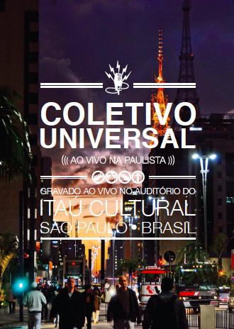 DVD Coletivo Universal Ao Vivo na Paulista (2012, Rumos Itaú Cultural)