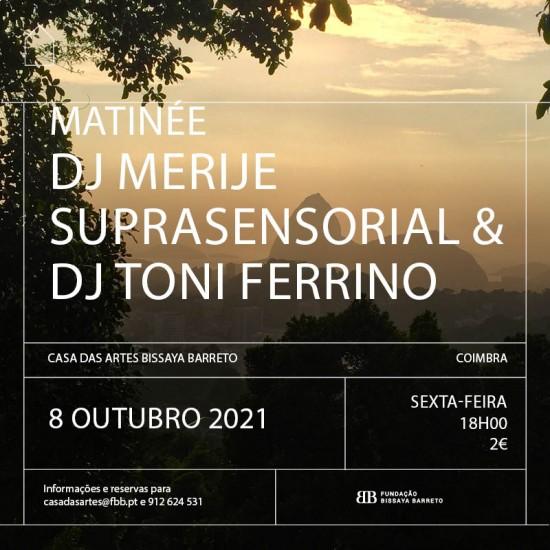 Matinée DJ Merije_Toni Ferrino_Casa das Artes Bissaya Barreto_081021